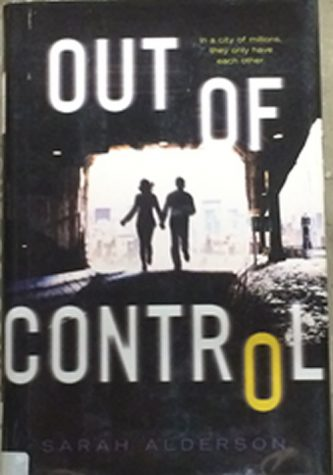 The rip-roaring Out of Control by Sarah Alderson is thrilling from start to finish
