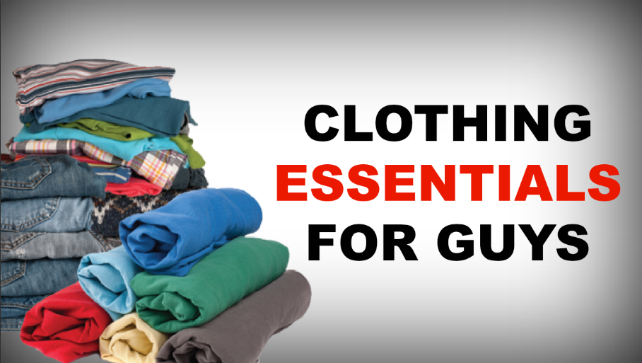 Here are five clothing essentials every guy should follow.