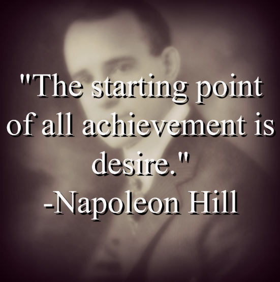 Napoleon Hill says,