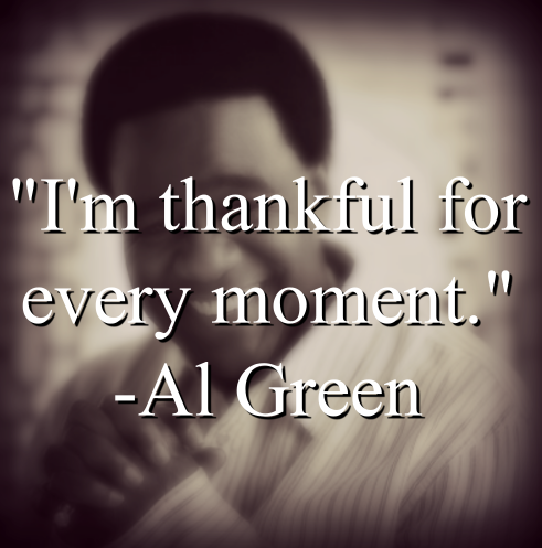 Al Green says,