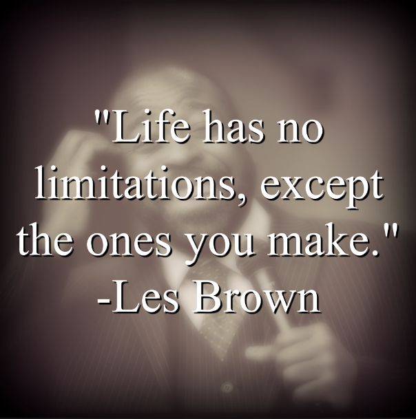 Les Brown says,