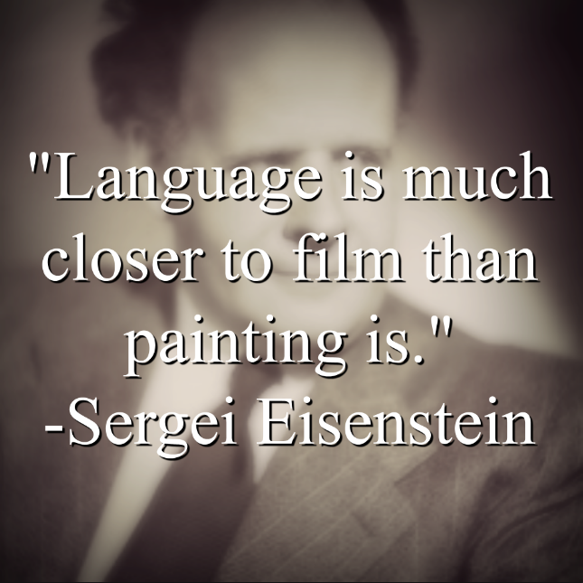 Sergei Eisenstein says,