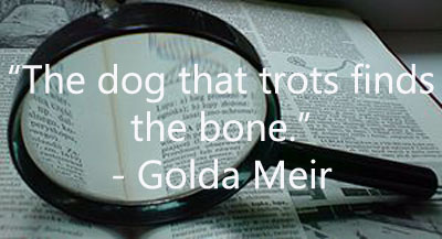 """The dog that trots finds the bone."""