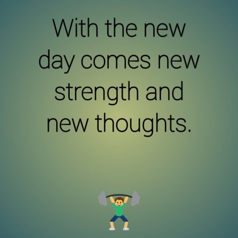 """With the new day comes new strength and new thoughts."""