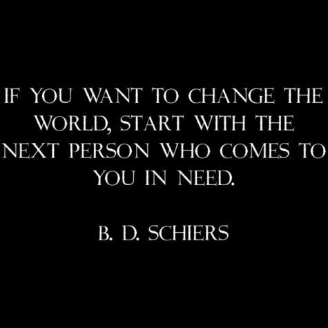 """If you want to change the world, start with the next person who comes to you in need."""