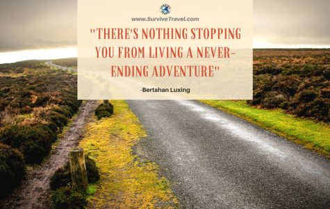 """There's nothing stopping you from living a never-ending adventure."""