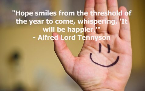"""Hope smiles from the threshold of the year to come, whispering, 'It will be happier.'"""