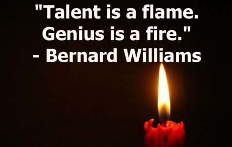 """Talent is a flame. Genius is a fire."""