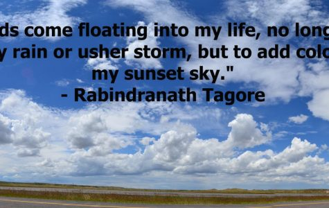 """Clouds come floating into my life, no longer to carry rain or usher storm, but to add color to my sunset sky."""