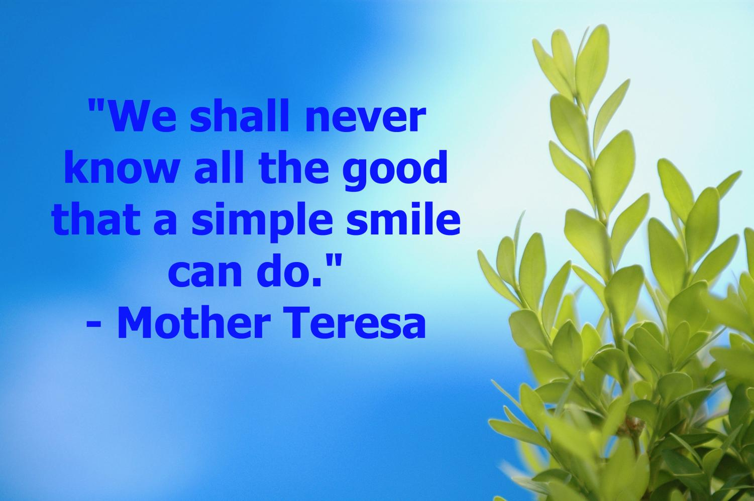 This is a quote by Saint Mother Teresa.