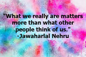 """What we really are matters more than what other people think of us."""