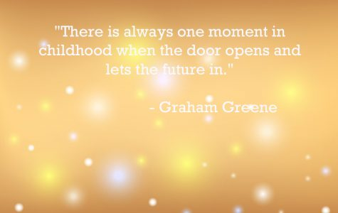 """There is always one moment in childhood when the door opens and lets the future in."""