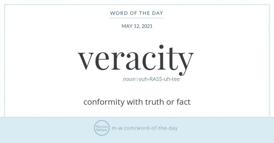 Veracity is the strongest element of her character.